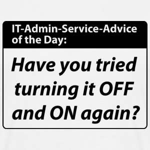it service advice of the day T-Shirts - Männer T-Shirt