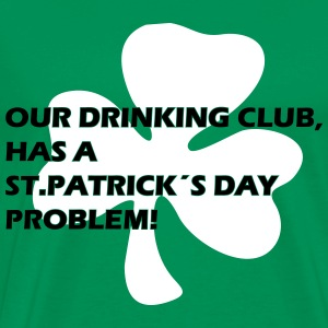 our drinking club has a st. patrick´s day problem! T-skjorter - Premium T-skjorte for menn