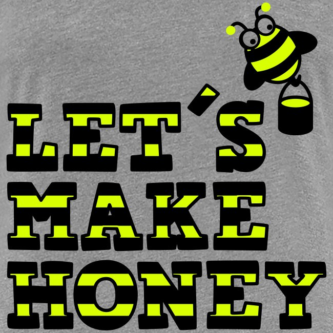Let's make honey (mit Biene)
