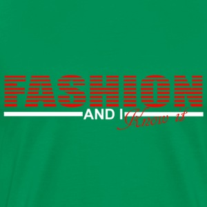 fashion and i know it Camisetas - Camiseta premium hombre