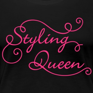 Styling Queen. Always in Style.Best looking. Party T-Shirts - Women's Premium T-Shirt