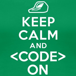 Keep calm and code on Tee shirts - T-shirt Premium Femme