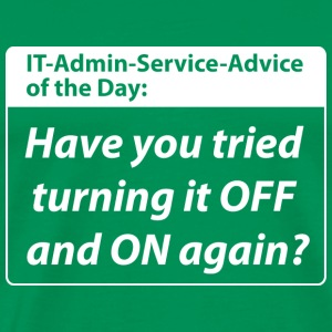 it service advice of the day T-Shirts - Männer Premium T-Shirt