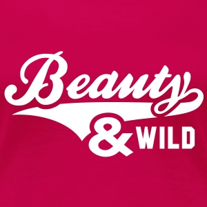 Beauty And WILD T-Shirt - Beauty & Wild - Vrouwen Premium T-shirt