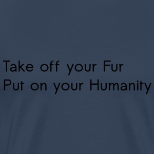 Take off your Fur T-shirts - Premium-T-shirt herr
