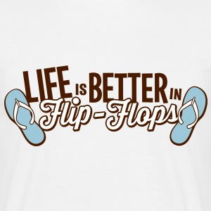 life is better in flop flops - beach sommer party T-Shirts - Männer T-Shirt