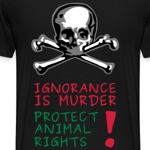 Ignorence is Murder T-shirts - Mannen Premium T-shirt