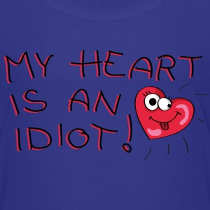My heart is an idiot! Shirts - Kids' Premium T-Shirt