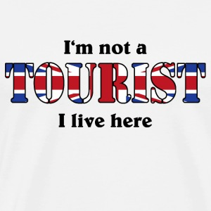 I'm not a Tourist, I live here - UK T-skjorter - Premium T-skjorte for menn