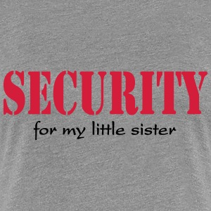 Security for my little Sister T-Shirts - Frauen Premium T-Shirt