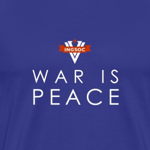INGSOC - WAR IS PEACE T-Shirts - Men's Premium T-Shirt