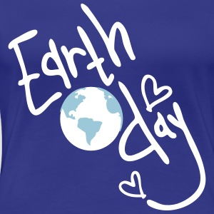 Earth Day Women's girlie T-shirt - Women's Premium T-Shirt