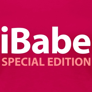 iBabe Special Edition T-Shirts - Women's Premium T-Shirt