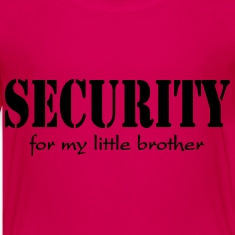 Security for my little Brother Shirts