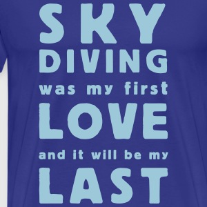 skydiving was my first love T-Shirts - Herre premium T-shirt