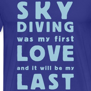 skydiving was my first love T-Shirts - Mannen Premium T-shirt