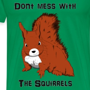 Don't Mess With The Squirrels T-skjorter - Premium T-skjorte for menn