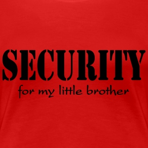 Security for my little Brother T-shirts - Dame premium T-shirt