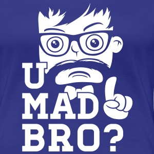 Like a cool you mad story bro moustache Magliette - Maglietta Premium da donna