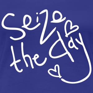 Seize the day Women's girlie T-shirt - Women's Premium T-Shirt