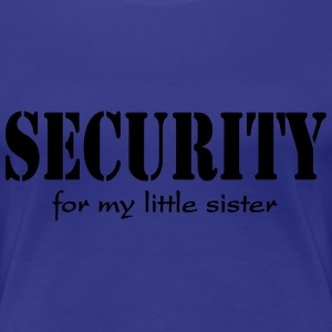 Security for my little Sister T-shirts - Dame premium T-shirt