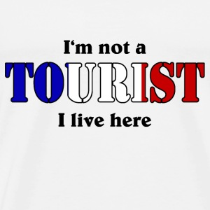 I'm not a Tourist, I live here - France T-skjorter - Premium T-skjorte for menn