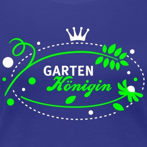 Garten Königin - Queen of the garden - 2C T-Shirts - Frauen Premium T-Shirt