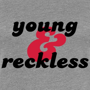 Young & Reckless T-Shirts - Women's Premium T-Shirt