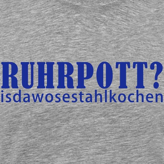 Ruhrpott - isdawosestahlkochen