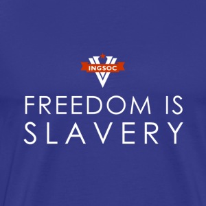 INGSOC - FREEDOM IS SLAVERY T-Shirts - Men's Premium T-Shirt