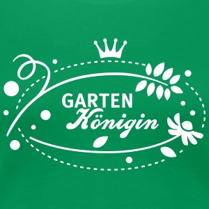 Garten Königin - Queen of the garden - 1C T-Shirts - Frauen Premium T-Shirt