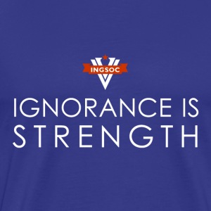 INGSOC - IGNORANCE IS STRENGTH T-Shirts - Men's Premium T-Shirt