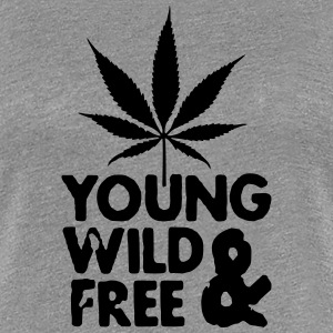 young wild and free weed leaf Tee shirts - T-shirt Premium Femme