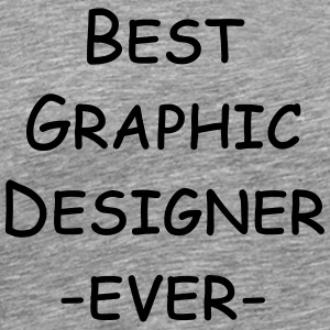 best graphic designer ever T-shirts - Premium-T-shirt herr