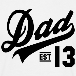 Dad ESTABLISHED 2013 T-Shirt BK - Men's T-Shirt