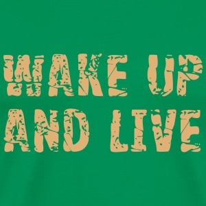 wake up and live T-Shirts - Männer Premium T-Shirt