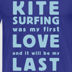 kitesurfing was my first love T-shirts - Herre premium T-shirt