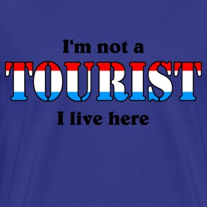 I'm not a Tourist, I live here - Lux T-Shirts - Men's Premium T-Shirt