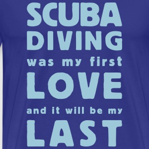 scuba diving  was my first love  T-shirts - Herre premium T-shirt