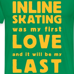 inline skating was my first love T-shirts - Premium-T-shirt herr