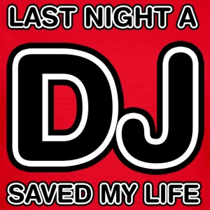 Red Last Night A DJ Saved My Life Women's T-Shirts - Women's T-Shirt