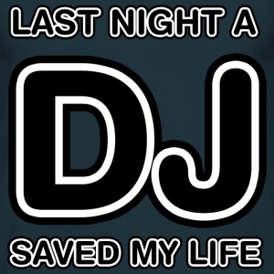 Navy Last Night A DJ Saved My Life Men's T-Shirts - Men's T-Shirt