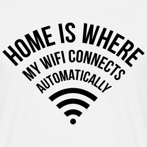 WIFI home is where my wifi connects automatically T-Shirts - Männer T-Shirt