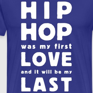 hip hop was my first love T-shirts - Herre premium T-shirt