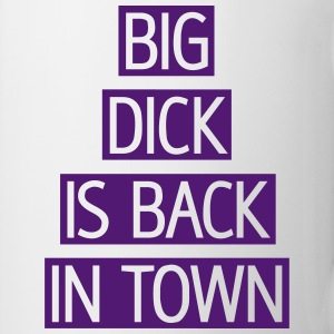 Big Dick is back in town, EUshirt, www.eushirt.com - Tasse