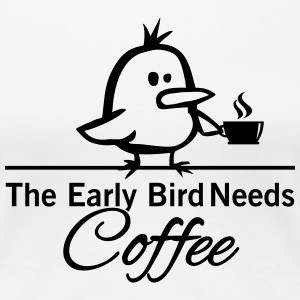 The early bird needs COFFEE Koszulki - Koszulka damska Premium