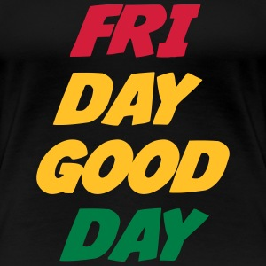 Friday Good Day T-Shirts - Frauen Premium T-Shirt