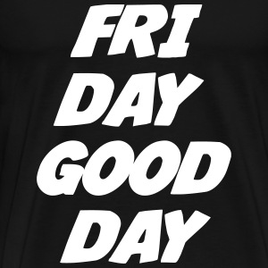 Friday Good Day T-shirts - Premium-T-shirt herr