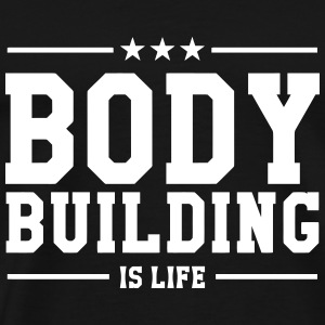 Bodybuilding is life / Muscle / Musculation T-Shirts - Men's Premium T-Shirt