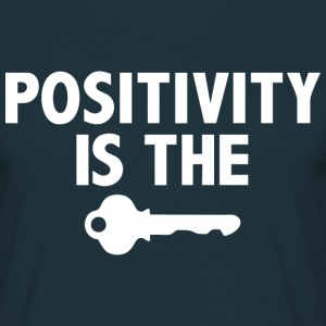 Positivity is the key (dark) T-Shirts - Männer T-Shirt